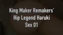 【限定動画】King Maker Remakers' H-Legend Haruki SEX part1♡